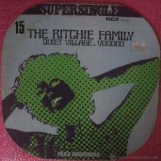 Discos de vinilo: THE RITCHIE FAMILY - QUIET VILLAGE / VOODOO MAXI ESPAÑOL RCA. Lote 49198471