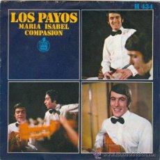Discos de vinilo: LOS PAYOS SINGLE 1969 .- MARÍA ISABEL + COMPASIÓN. Lote 49202056