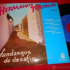 Discos de vinilo: HERMANOS TORONJO VOL.2 FANDANGOS CANE DEL ALOSNO/DE DESAFIO/DE PORFIA/DEL ALOSNO EP 1962 EXCELENTE. Lote 49204441