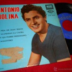 Discos de vinilo: ANTONIO MOLINA LA HIJA DE JUAN SIMON/TE LLAMABAN LA CAOBA +2 EP 1964 ODEON DSOE 16.613. Lote 49204562