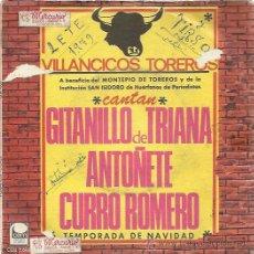 Discos de vinilo: VILLANCICOS TOREROS SG CEM 1967 CANTAN CURRO ROMERO/ ANTOÑETE/ GITANILLO DE TRIANA. Lote 49207990