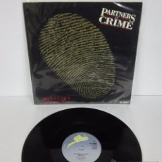 Discos de vinilo: PARTNERS IN CRIME - MIRACLES / WHAT YOU GONNA DO - MX - EPIC 1985 UK. Lote 49230141