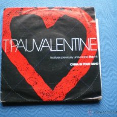Disques de vinyle: T PAU VALENTINE / CHINA IN YOUR HAND / SINGLE. Lote 49231046