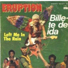 Discos de vinilo: ERUPTION / BILLETE DE IDA / LEFT ME IN THE RAIN (SINGLE1978). Lote 118246996