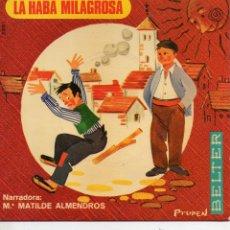 Discos de vinilo: CUENTO - NARRADORA: Mª MATILDE ALMENDROS, EP, LA HABA MILAGROSA + 1, AÑO 1969. Lote 49231793