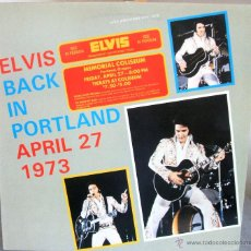 Discos de vinilo: ELVIS PRESLEY - ELVIS BACK IN PORTLAND APRIL 27 1973 (LIVE ARCHIVES - EPE 1012). Lote 49241191