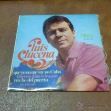 Discos de vinilo: DISCO: LUIS LUCENA .-QUE YO NO ME VOY PA CUBA Y 3 CANCIONES MAS- AÑO 1968-. Lote 49248295