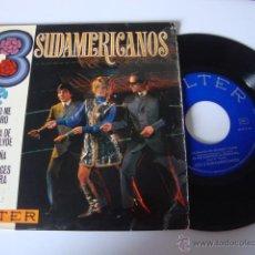 Discos de vinilo: SINGLE EP DISCO SINGLE ORIGINAL VINILO EP LOS 3 TRES SUDAMERICANOS CUANDO ME ENAMORO/LA BALADA DE BO. Lote 49263998