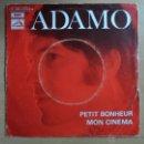 Discos de vinilo: ** ADAMO - PETIT BONHEUR / MON CINEMA - SG AÑO 1969 - MADE IN FRANCE - LEER DESCRIPCIÓN. Lote 49265867