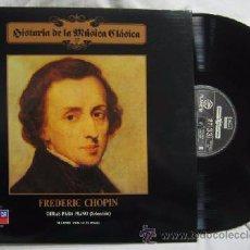 Discos de vinilo: HISTORIA DE LA MÚSICA CLÁSICA Nº-27 : FREDERIC CHOPIN, OBRAS PARA PIANO, LP. Lote 49290245
