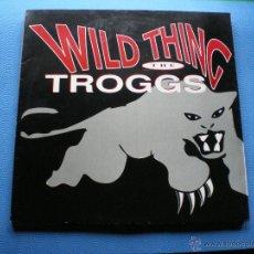 Discos de vinilo: THE TROGGS WILD THING MAXI .GRUPO AÑOS 60 MUY RARA EDICION. PDELUXE. Lote 49290575