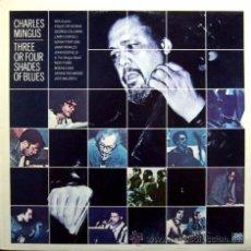 Discos de vinilo: CHARLES MINGUS ?– THREE OR FOUR SHADES OF BLUE. LP SPAIN RARE. Lote 49290861