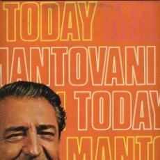 Discos de vinilo: MANTOVANI Y SU ORQUESTA - MANTOVANI TODAY . Lote 49292858