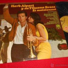 Discos de vinilo: HERB ALPPERT Y SU TIJUANA BRASS ET MAINTENANT LP 1966 HISPAVOX/A&M RECORDS ESPAÑA SPAIN. Lote 49296371