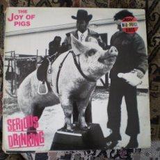 Discos de vinilo: LP. THE JOY OF PIGS. SERIOUS DRINKING. AÑO 1984. Lote 49302480