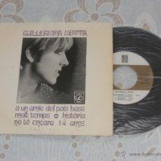 Discos de vinilo: GUILLERMINA MOTTA 7´EP A UN AMIC DEL PAIS BASC + 3 TEMAS (1968) BUENA CONDICION. Lote 49308353