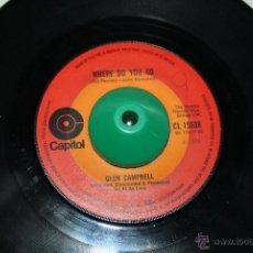 Discos de vinilo: GLEN CAMPBELL HONEY COME BACK / WHERE DO YOU GO CAPITOL CL 15638, 1970 --- VG. Lote 49309424