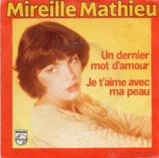 Discos de vinilo: MIREILLE MATHIEU - UN DERNIER MOT D AMOR - SINGLE.. Lote 49311307