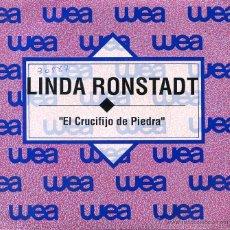 Dischi in vinile: LINDA RONSTADT / EL CRUCIFIJO DE PIEDRA (SINGLE PROMO 1992). Lote 49325396
