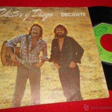 Discos de vinilo: VICTOR Y DIEGO DECIDETE/TRES PALOMAS 7 SINGLE 1979 MOVIEPLAY. Lote 49334187