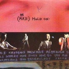 Discos de vinilo: (MAX) HOLD ON / VENUS / OVERDRIVE (SINGLE 1992). Lote 49342340