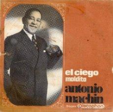 Discos de vinilo: ANTONIO MACHIN - EL CIEGO - SINGLE . Lote 49352364