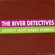 Disques de vinyle: THE RIVER DETECTIVES / SATURDAY NIGHT SUNDAY MORNING (SINGLE PROMO 1989). Lote 49352958