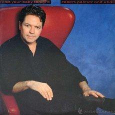 Discos de vinilo: ROBERT PALMER & UB 40 / I'LL BE YOUR BEBY TONIGHT / DEEP END (SINGLE 1990). Lote 49353019
