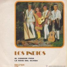 Discos de vinilo: LOS INDIOS - EL CONDOR PASA - LA NAVE DEL OLVIDO - SG SPAIN 1971 EX / EX. Lote 49354373