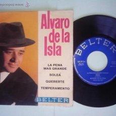 Discos de vinilo: ALVARO DE LA ISLA. LA PENA MAS GRANDE.SOLEA.QUERERTE.TEMPERAMENTO. GUITARRA. PEPE PUBIL.(1969). Lote 49380072
