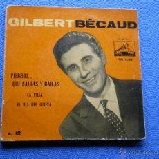 Disques de vinyle: GILBERT BECAUD - LA VILLA / PIERROT... QUE SALTAS Y BAILAS / EL DIA QUE LLUEVA - EP PEPETO. Lote 49398283