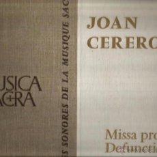 Discos de vinilo: ALBUM LP + LIBRO : JOAN CEREROLS : MISSA PRO DEFUNCTIS ( CAPELLA & ESCOLANIA DE MONTSERRAT ). Lote 49402564