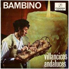 Discos de vinilo: BAMBINO (ALFONSO SANTISTEBAN - PACO DE LUCÍA) - VILLANCICOS ANDALUCES - EP SPAIN 1963 - COLUMBIA . Lote 49405221