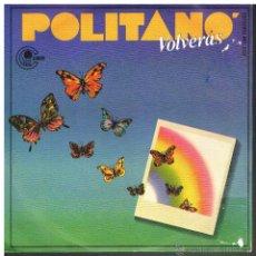 Discos de vinilo: POLITANO - VOLVERÁS / ... Y ESTE AMOR - SINGLE 1982 - PROMO. Lote 49443928