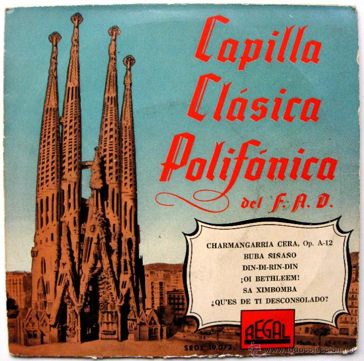 CAPILLA CLASICA POLIFONICA DEL FAD - CHARMANGARRIA CERA +3 - EP REGAL 195? BPY (Música - Discos de Vinilo - EPs - Country y Folk)
