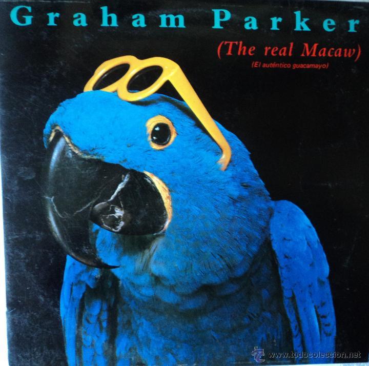 GRAHAM PARKER - THE REAL MACAW - EDICIÓN DE 1983 DE ESPAÑA (Música - Discos - LP Vinilo - Pop - Rock - New Wave Extranjero de los 80)