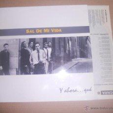 Discos de vinilo: SAL DE MI VIDA (LP) Y AHORA...QUE AÑO 1993 - ENCARTE INTERIOR CON LETRAS. Lote 49468498