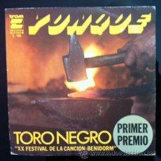 Discos de vinilo: YUNQUE - TORO NEGRO - FESTIVAL DE BENIDORM - 1979. Lote 49469077