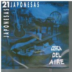 Disques de vinyle: 21 JAPONESAS - CERCA DEL AIRE / VOLVERÁ A PARTIR - SINGLE 1990 - PROMO. Lote 49477585