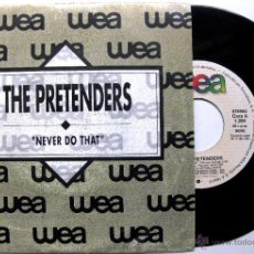 Discos de vinilo: THE PRETENDERS - NEVER DO THAT - SINGLE PROMO WEA RECORDS 1990 BPY. Lote 49480504