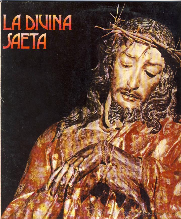 LA DIVINA SAETA.- 33 1/3 R.P.M. LARGA DURACIÓN.- (Música - Discos de Vinilo - Maxi Singles - Flamenco, Canción española y Cuplé)