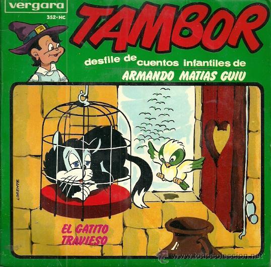 TAMBOR CUENTOS INFANTILES DE ARMANDO MATIAS GUIU EP SELLO VERGARA AÑO 1965 EL GATITO TRAVIESO (Música - Discos de Vinilo - EPs - Música Infantil)