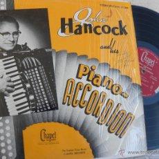 Discos de vinilo: JOHN HANCOCK AND HIS -PIANO ACCORDION -LP FIRMADO -EDICION AMERICANA. Lote 49512890