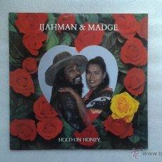 Discos de vinilo: IJAHMAN & MADGE - HOLD ON HONEY MAXI SINGLE 1985. Lote 246321755