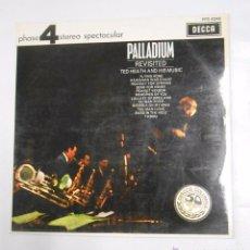Discos de vinilo: TED HEATH AND HIS MUSIC.- PALLADIUM REVISITED - OTRA VEZ EN EL PALLADIUM - LP. TDKDA9. Lote 49521945
