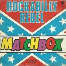 Discos de vinilo: MATCHBOX -ROCKABILLY REBEL- SINGLE VINILO ENVIO GRATUITO. Lote 49523458