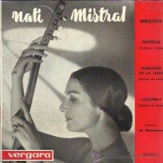 Discos de vinilo: NATI MISTRAL EP VERGARA 1962 RECITA PROFECIA/ ROMANCE DE LA LIRIO/ SOLTERA . Lote 49540874