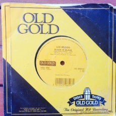 Discos de vinilo: LOS BRAVOS - BLACK IS BLACK / I DON'T CARE . SINGLE . 1986 OLD GOLD UK . Lote 49540936