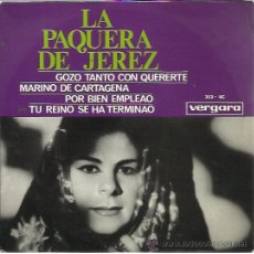 Discos de vinilo: LA PAQUERA DE JEREZ EP VERGARA 1965 GOZO TANTO CON QUERERTE/ MARINO DE CARTAGENA +2 ZORONGO. Lote 222343371