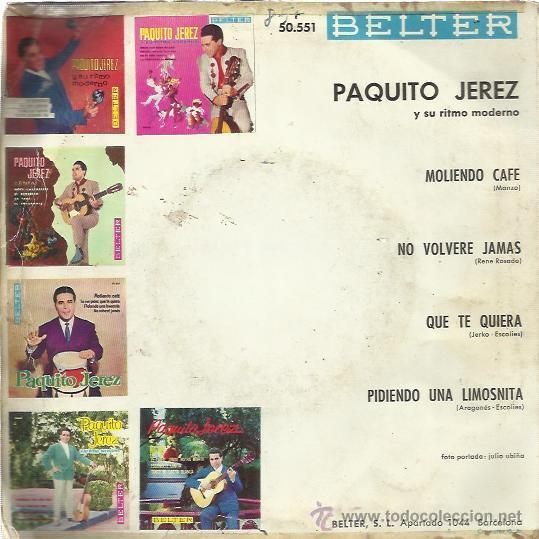 Discos de vinilo: PAQUITO JEREZ EP BELTER 1962 moliendo cafe/ tu me pides que te quiera/ pidiendo una limosnita/ no vo - Foto 2 - 49558417